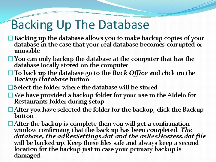 Backing Up The Database �Backing up the database allows you to make backup copies