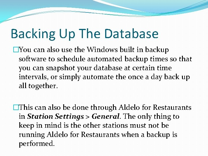 Backing Up The Database �You can also use the Windows built in backup software