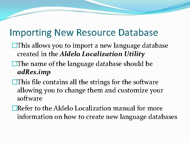 Importing New Resource Database �This allows you to import a new language database created