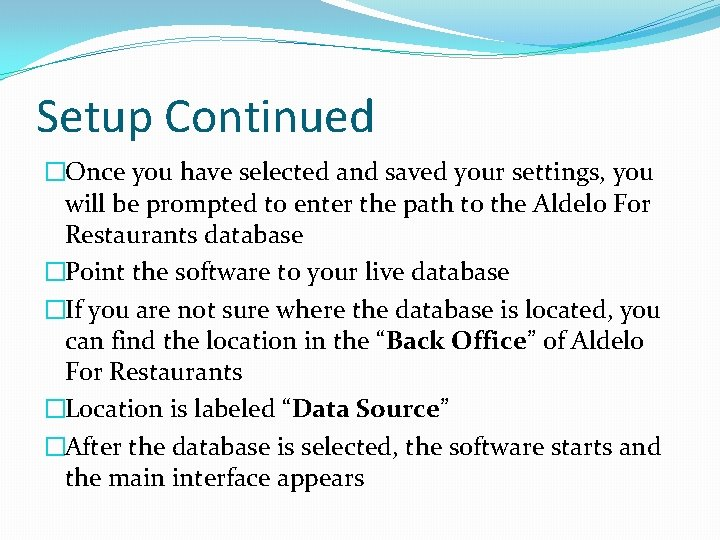 Setup Continued �Once you have selected and saved your settings, you will be prompted