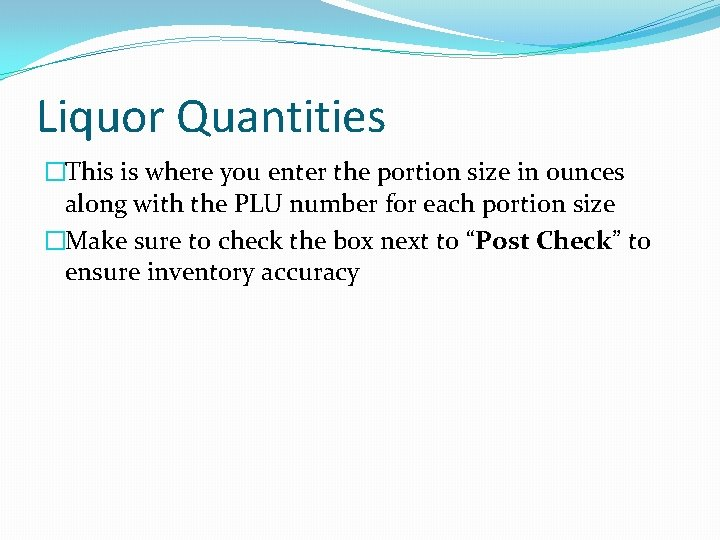 Liquor Quantities �This is where you enter the portion size in ounces along with
