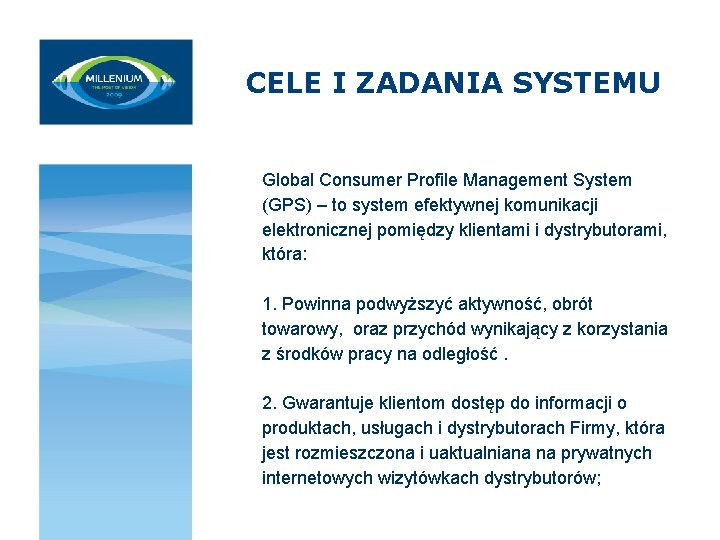 CELE I ZADANIA SYSTEMU Global Consumer Profile Management System (GPS) – to system efektywnej