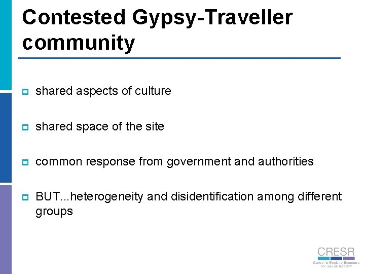 Contested Gypsy-Traveller community p shared aspects of culture p shared space of the site