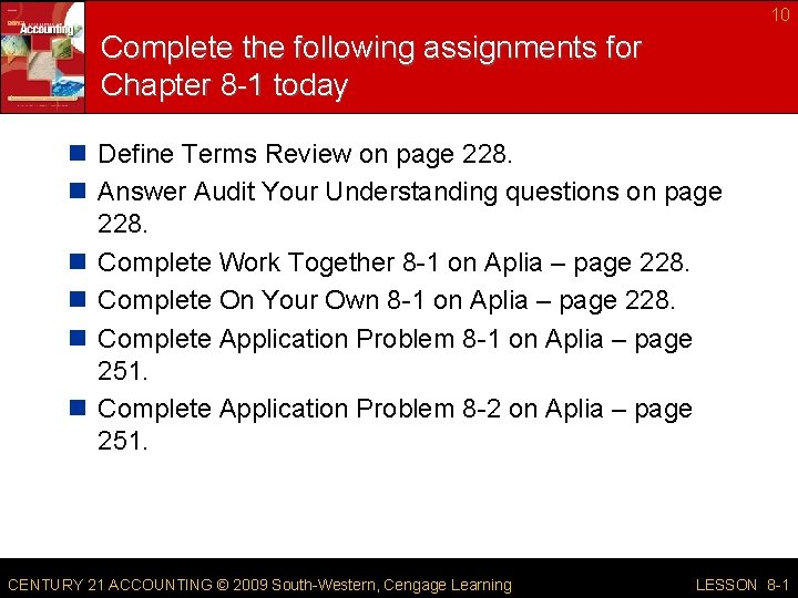 10 Complete the following assignments for Chapter 8 -1 today n Define Terms Review