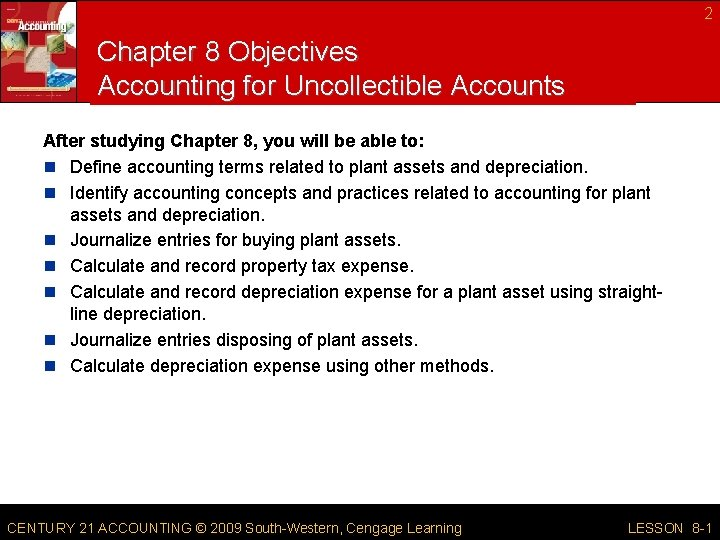 2 Chapter 8 Objectives Accounting for Uncollectible Accounts After studying Chapter 8, you will