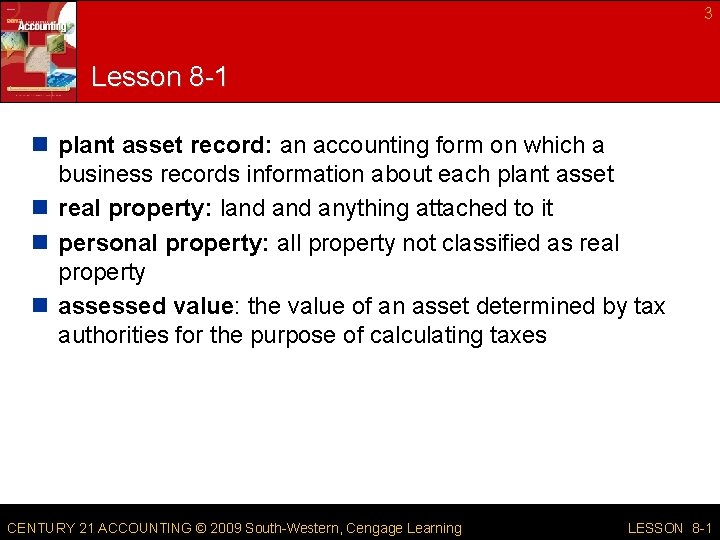 3 Lesson 8 -1 n plant asset record: an accounting form on which a