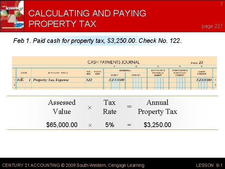 7 CALCULATING AND PAYING PROPERTY TAX page 227 Feb 1. Paid cash for property