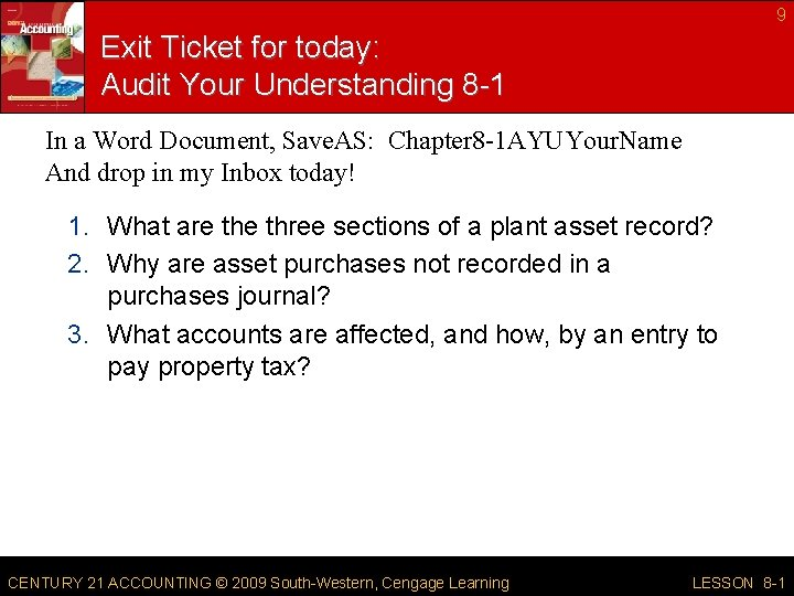 9 Exit Ticket for today: Audit Your Understanding 8 -1 In a Word Document,