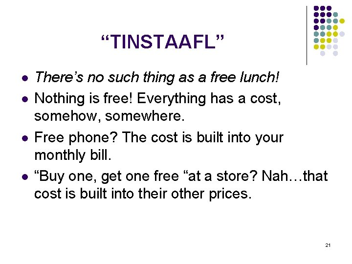 """""""TINSTAAFL"""" l l There's no such thing as a free lunch! Nothing is free!"""