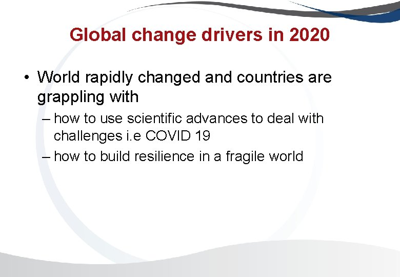 Global change drivers in 2020 • World rapidly changed and countries are grappling with