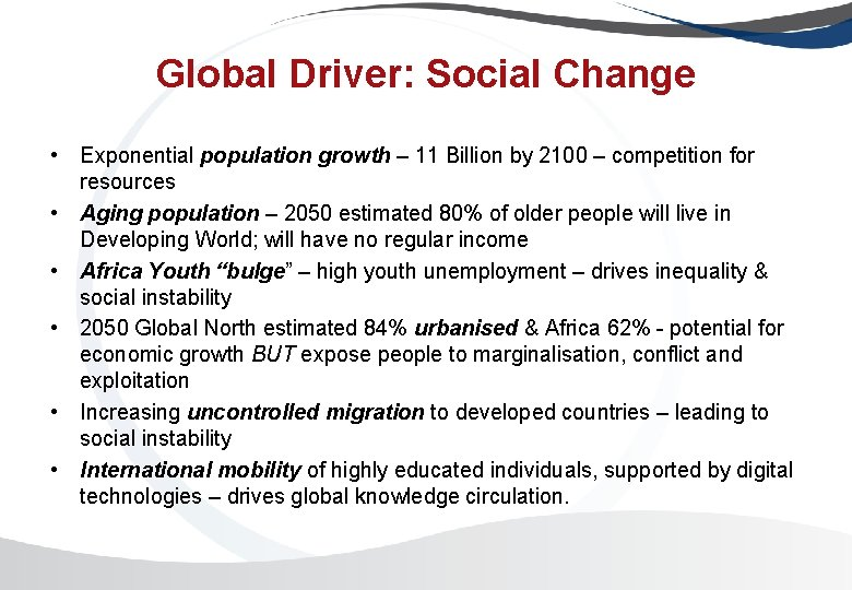 Global Driver: Social Change • Exponential population growth – 11 Billion by 2100 –