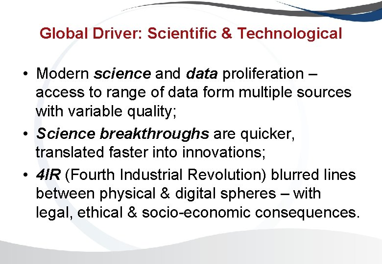 Global Driver: Scientific & Technological • Modern science and data proliferation – access to