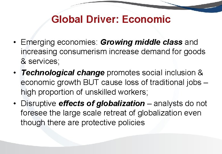 Global Driver: Economic • Emerging economies: Growing middle class and increasing consumerism increase demand