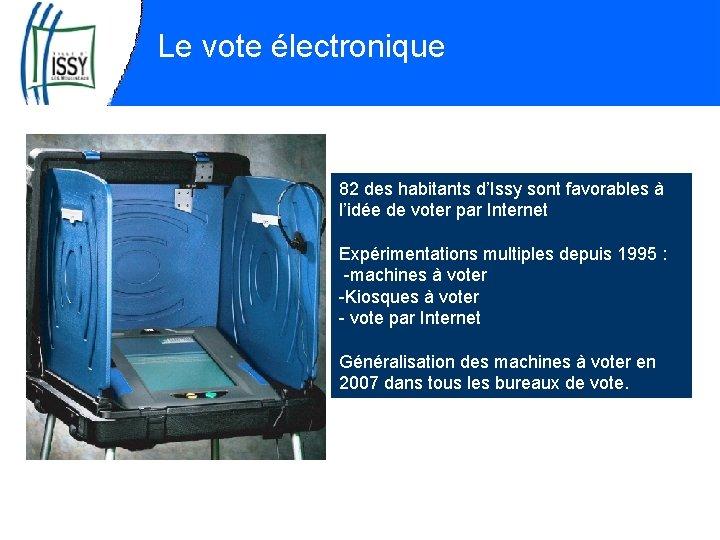 Le vote électronique 82 des habitants d'Issy sont favorables à l'idée de voter par