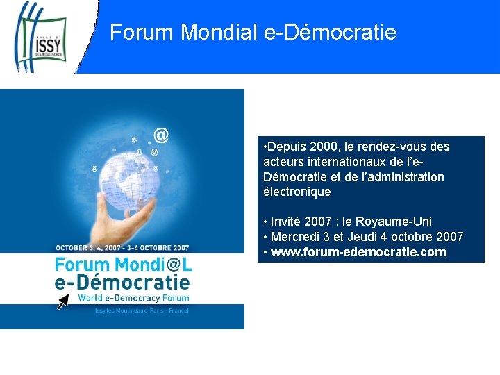 Forum Mondial e-Démocratie • Depuis 2000, le rendez-vous des acteurs internationaux de l'e. Démocratie
