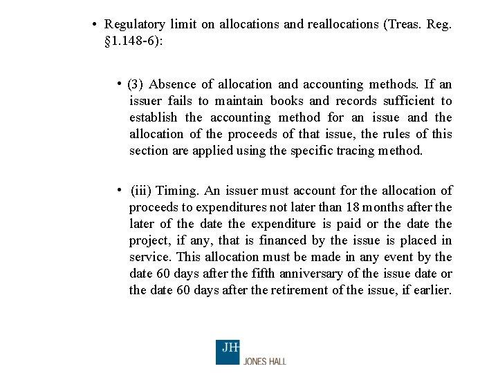 • Regulatory limit on allocations and reallocations (Treas. Reg. § 1. 148 -6):