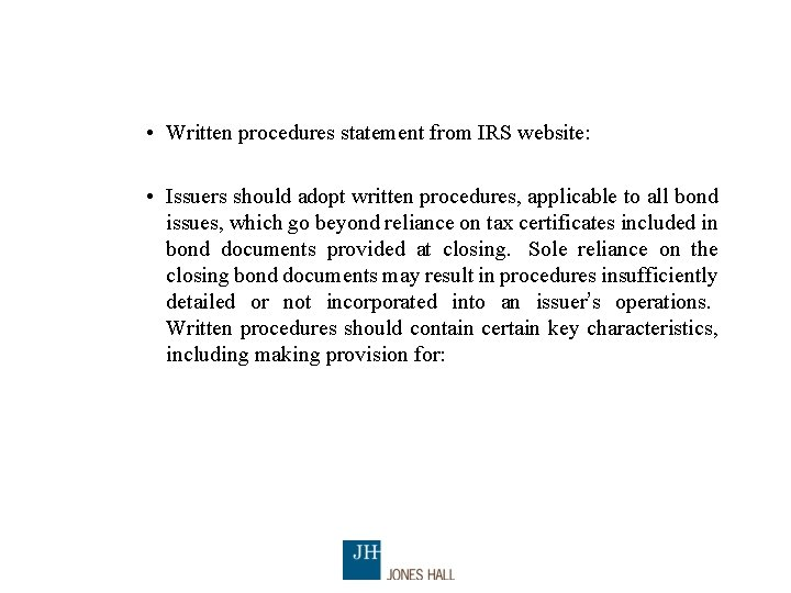 • Written procedures statement from IRS website: • Issuers should adopt written procedures,