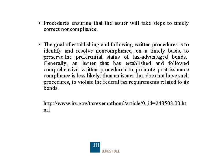 • Procedures ensuring that the issuer will take steps to timely correct noncompliance.