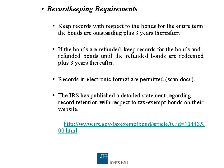 • Recordkeeping Requirements • Keep records with respect to the bonds for the