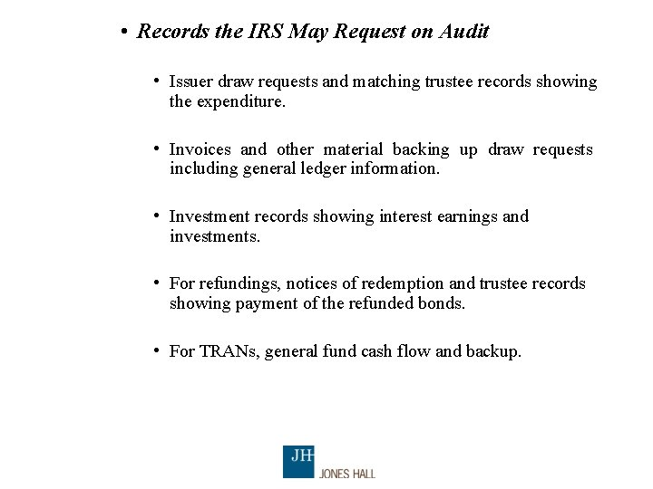 • Records the IRS May Request on Audit • Issuer draw requests and