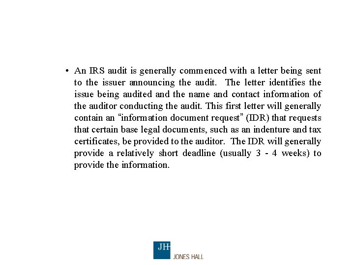 • An IRS audit is generally commenced with a letter being sent to