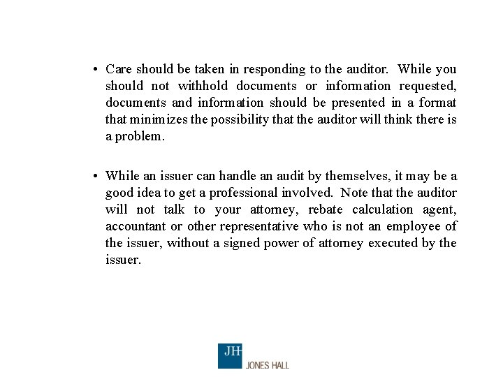 • Care should be taken in responding to the auditor. While you should
