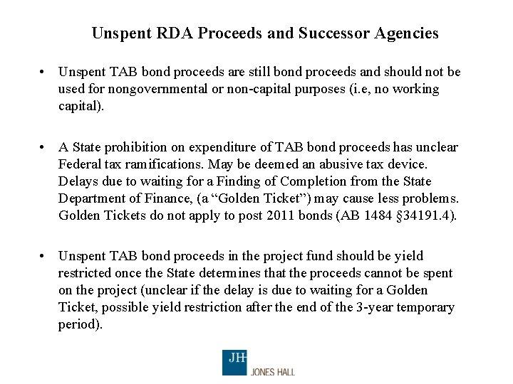 Unspent RDA Proceeds and Successor Agencies • Unspent TAB bond proceeds are still bond