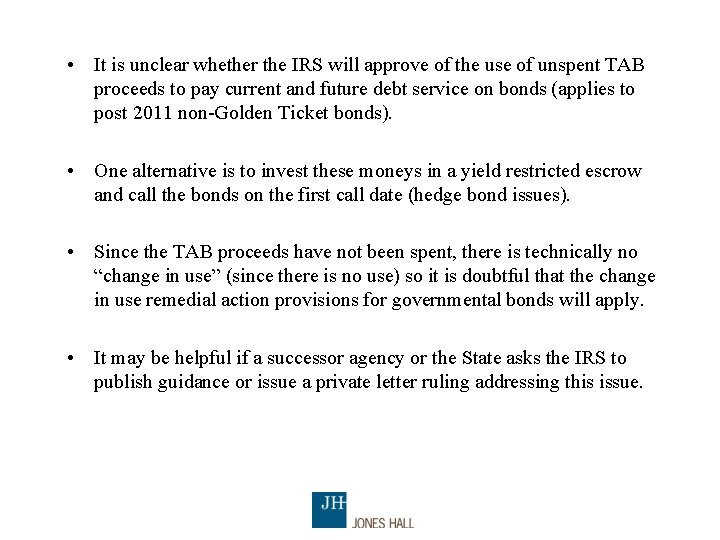 • It is unclear whether the IRS will approve of the use of