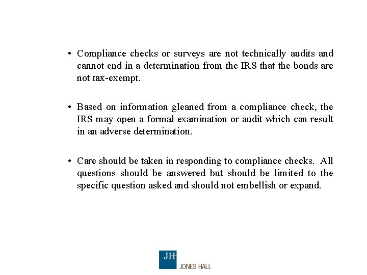 • Compliance checks or surveys are not technically audits and cannot end in