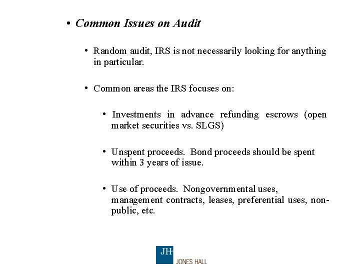 • Common Issues on Audit • Random audit, IRS is not necessarily looking
