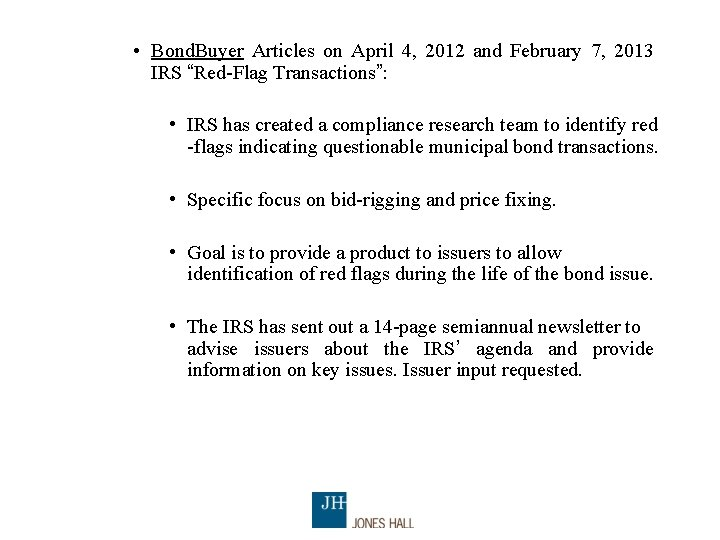 • Bond. Buyer Articles on April 4, 2012 and February 7, 2013 IRS
