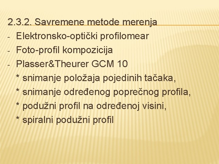 2. 3. 2. Savremene metode merenja - Elektronsko-optički profilomear - Foto-profil kompozicija - Plasser&Theurer