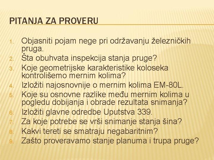 PITANJA ZA PROVERU 1. 2. 3. 4. 5. 6. 7. 8. 9. Objasniti pojam
