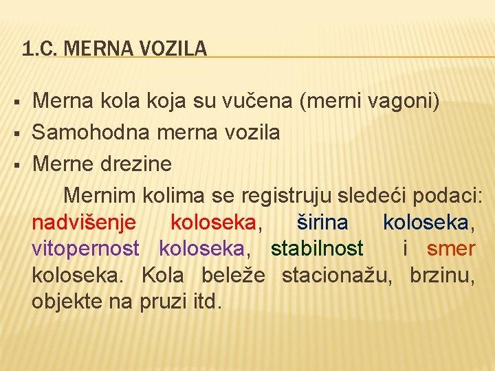 1. C. MERNA VOZILA § § § Merna kola koja su vučena (merni vagoni)