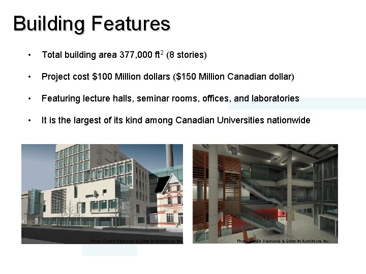Building Features • Total building area 377, 000 ft 2 (8 stories) • Project