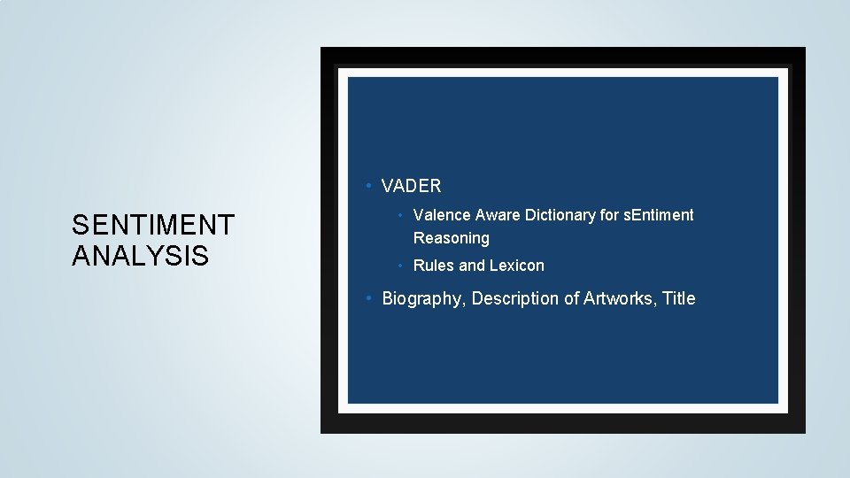 • VADER SENTIMENT ANALYSIS • Valence Aware Dictionary for s. Entiment Reasoning •