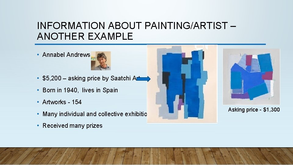 INFORMATION ABOUT PAINTING/ARTIST – ANOTHER EXAMPLE • Annabel Andrews • $5, 200 – asking