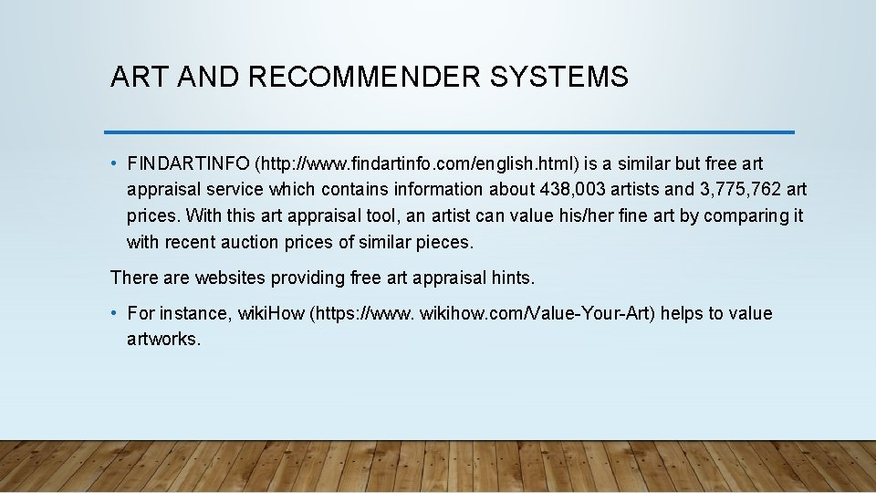 ART AND RECOMMENDER SYSTEMS • FINDARTINFO (http: //www. findartinfo. com/english. html) is a similar