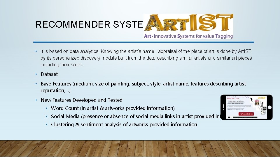 RECOMMENDER SYSTEM - ARTIST • It is based on data analytics. Knowing the artist's