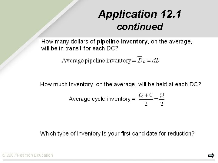 Application 12. 1 continued © 2007 Pearson Education