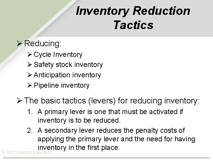 Inventory Reduction Tactics Ø Reducing: Ø Cycle Inventory Ø Safety stock inventory Ø Anticipation