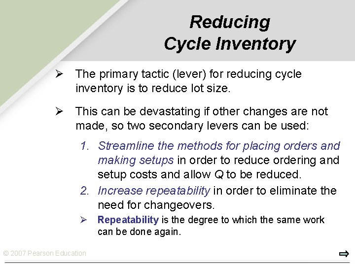 Reducing Cycle Inventory Ø The primary tactic (lever) for reducing cycle inventory is to