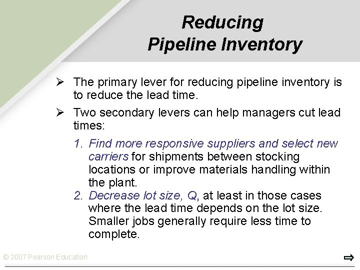 Reducing Pipeline Inventory Ø The primary lever for reducing pipeline inventory is to reduce