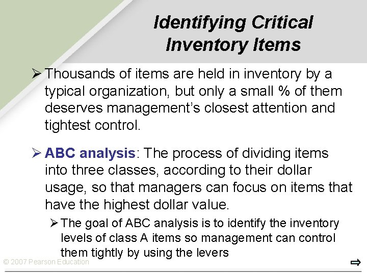 Identifying Critical Inventory Items Ø Thousands of items are held in inventory by a