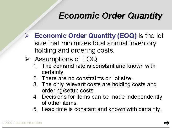 Economic Order Quantity Ø Economic Order Quantity (EOQ) is the lot size that minimizes