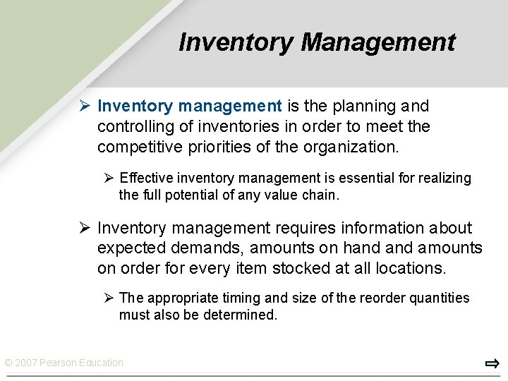 Inventory Management Ø Inventory management is the planning and controlling of inventories in order