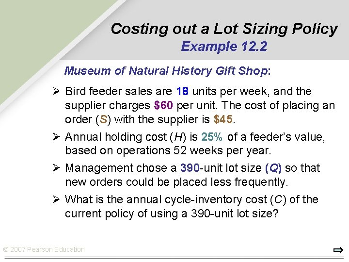 Costing out a Lot Sizing Policy Example 12. 2 Museum of Natural History Gift