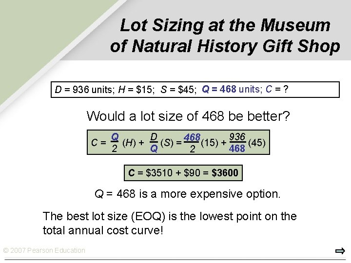 Lot Sizing at the Museum of Natural History Gift Shop Q == 390 468