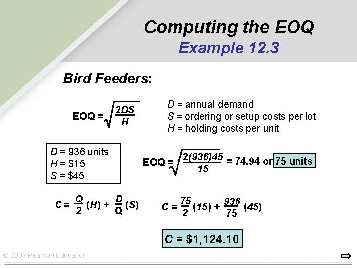 Computing the EOQ Example 12. 3 Bird Feeders: EOQ = 2 DS H D