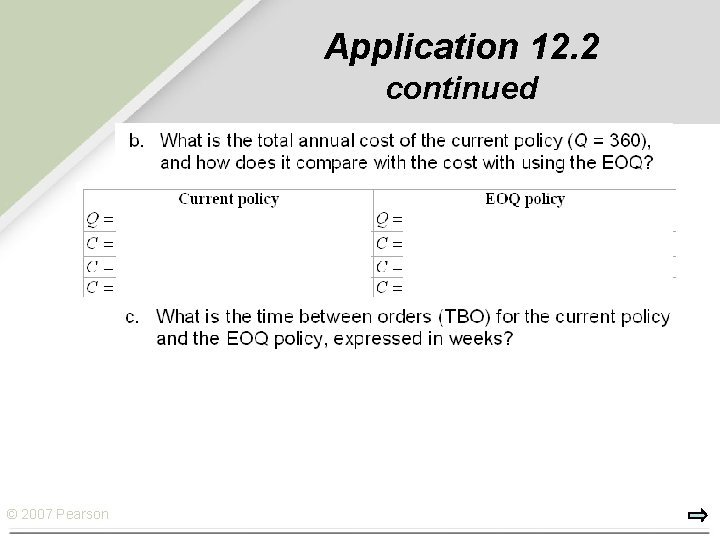 Application 12. 2 continued © 2007 Pearson Education